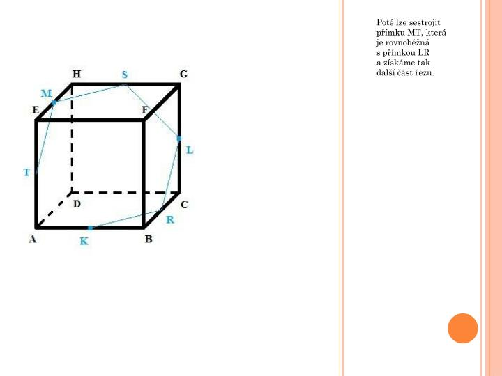 Poté lze sestrojit přímku MT, která je rovnoběžná