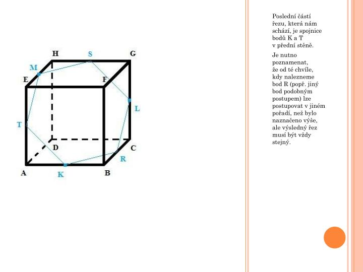 Poslední částí řezu, která nám schází, je spojnice bodů K a T