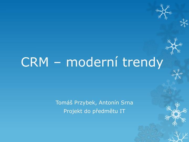 CRM – moderní trendy