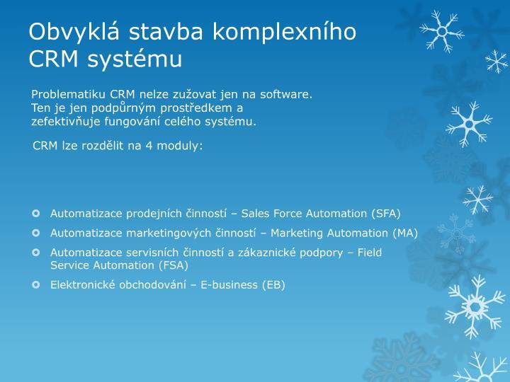 Obvyklá stavba komplexního CRM systému