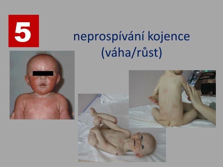 neprospívání kojence (váha/růst)