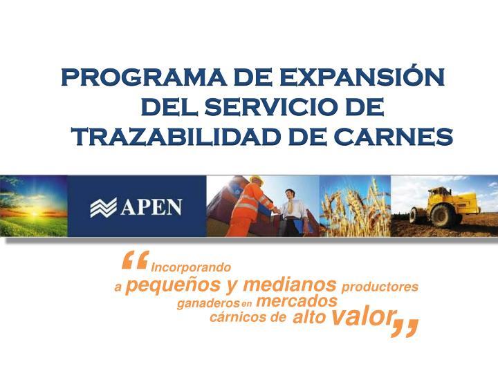 PROGRAMA DE EXPANSIÓN DEL SERVICIO DE TRAZABILIDAD DE CARNES