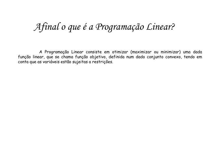 Afinal o que é a Programação Linear?