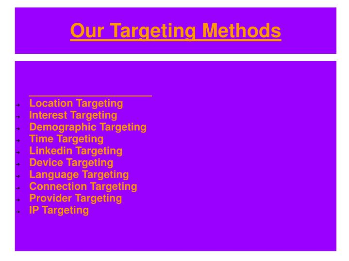 Our targeting methods