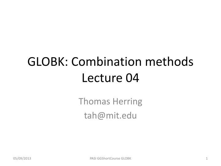 GLOBK: Combination methods