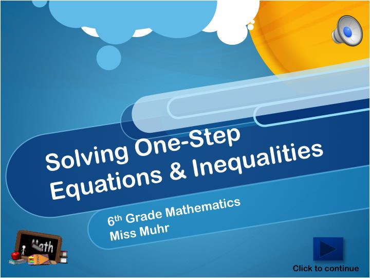 Solving One-Step Equations & Inequalities