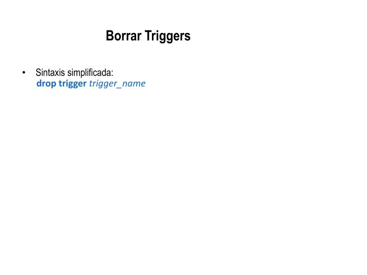 Borrar Triggers