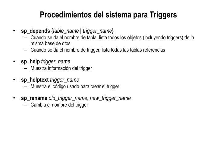 Procedimientos del sistema para Triggers