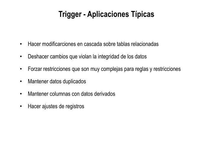 Trigger - Aplicaciones Típicas