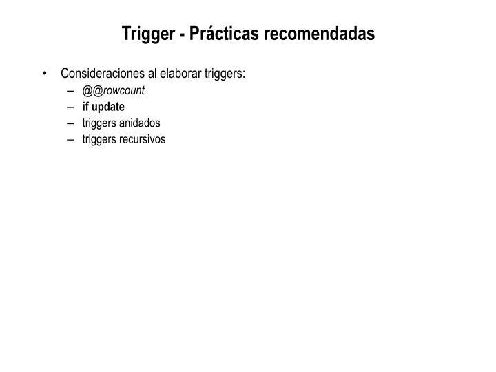 Trigger - Prácticas recomendadas