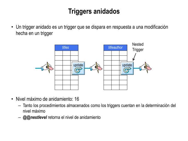 Triggers anidados