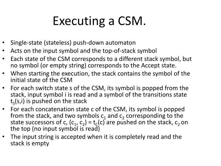 Executing a CSM.