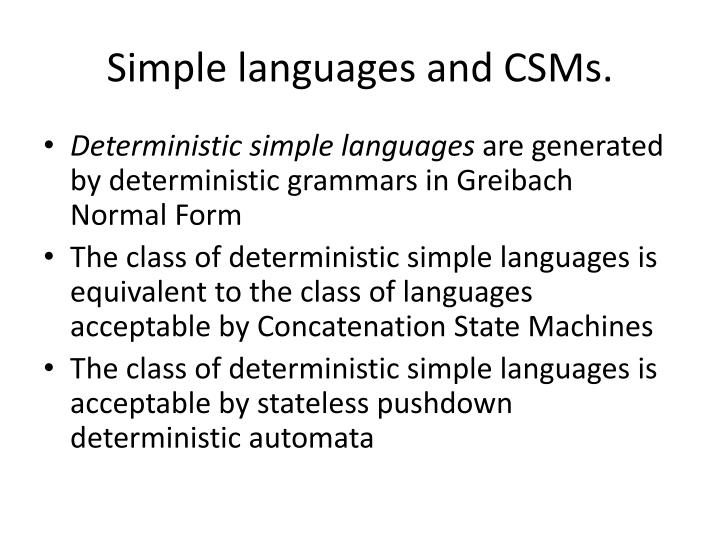Simple languages and CSMs.