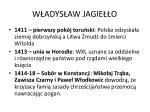 w adys aw jagie o3