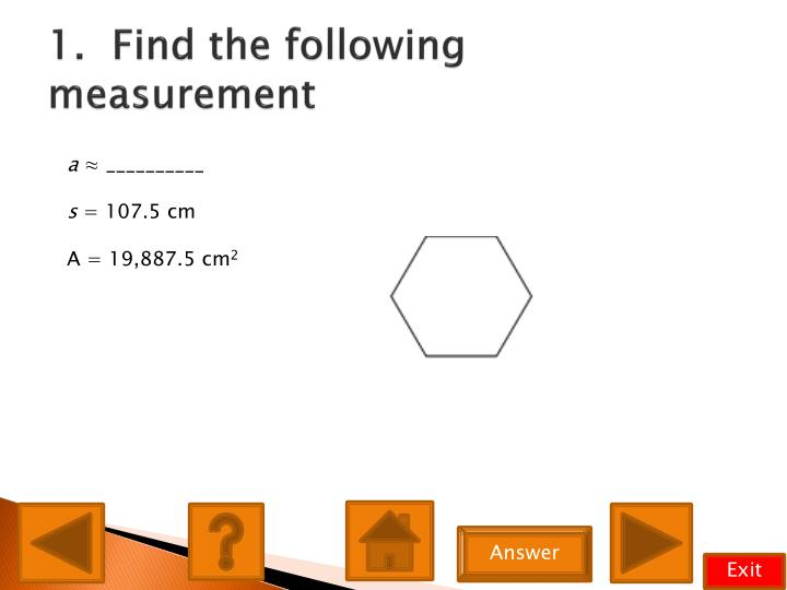 1 find the following measurement