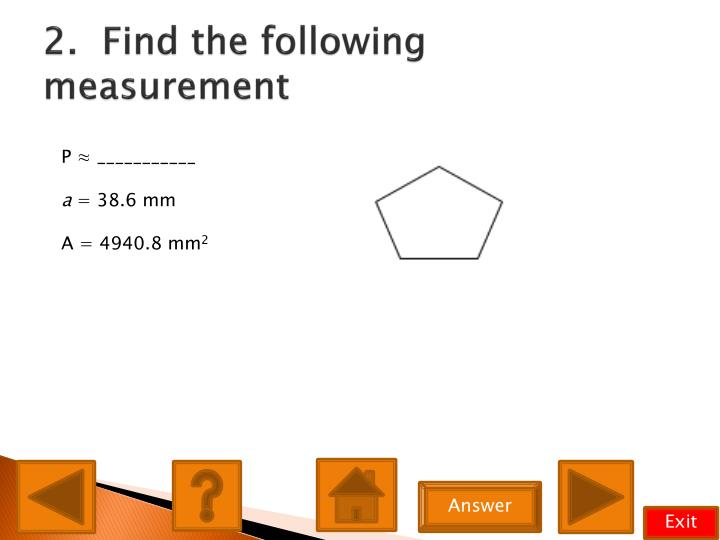 2.  Find the following measurement