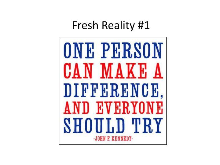 Fresh Reality #1