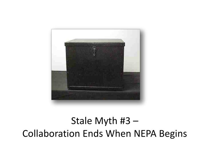 Stale Myth #3 –