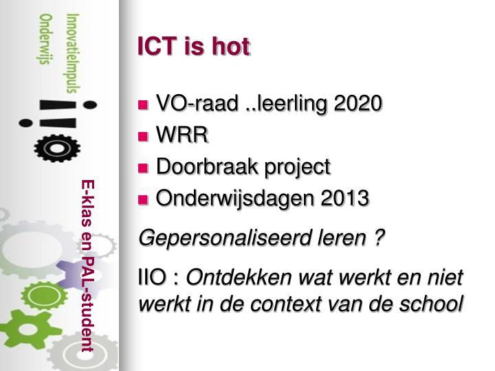 ICT is hot