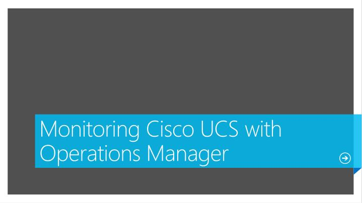 Monitoring Cisco UCS with Operations Manager