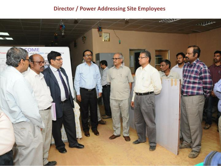 Director / Power Addressing Site Employees