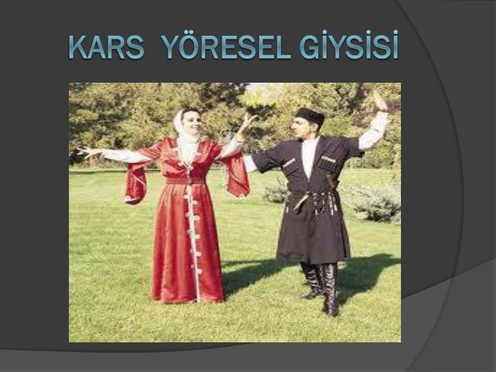KARS  YÖRESEL GİYSİSİ