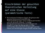 einschr nken der gesuchten theoretischen verteilung auf eine klasse parametrische tests