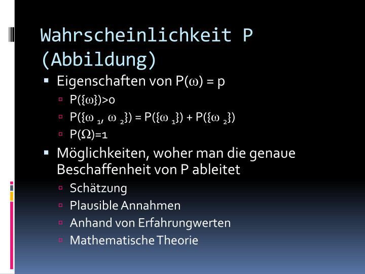 Wahrscheinlichkeit P (Abbildung)