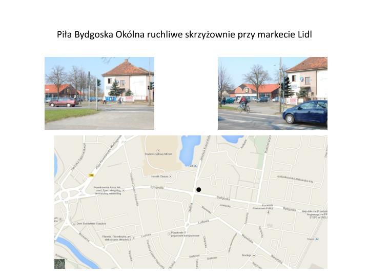 Pia Bydgoska Oklna ruchliwe skrzyownie przy markecie Lidl