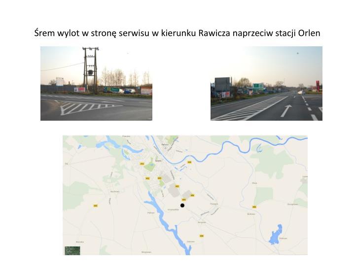 Śrem wylot w stronę serwisu w kierunku Rawicza naprzeciw stacji Orlen