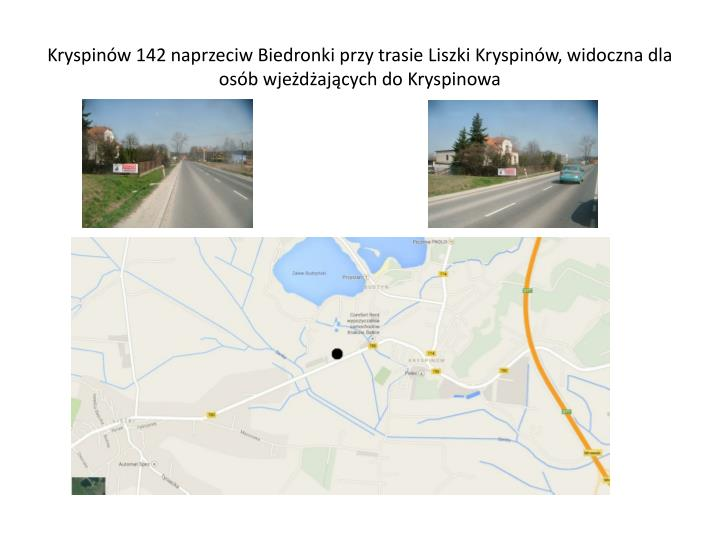 Kryspinw 142 naprzeciw Biedronki przy trasie Liszki Kryspinw, widoczna dla osb wjedajcych do Kryspinowa