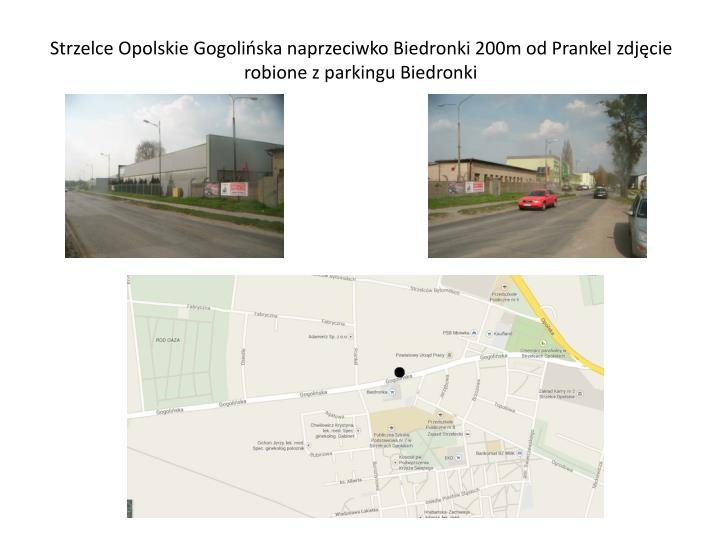 Strzelce Opolskie Gogolińska naprzeciwko Biedronki 200m od Prankel zdjęcie robione z parkingu Biedronki