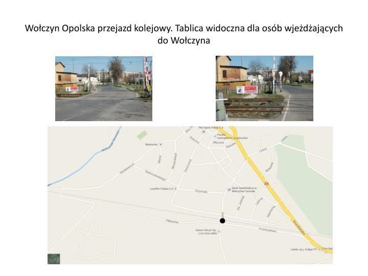 Wołczyn Opolska przejazd kolejowy. Tablica widoczna dla osób wjeżdżających do Wołczyna