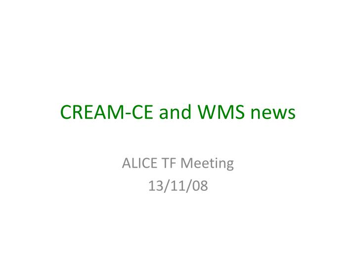 Cream ce and wms news