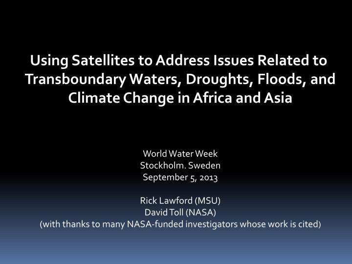 Using Satellites to Address Issues Related to
