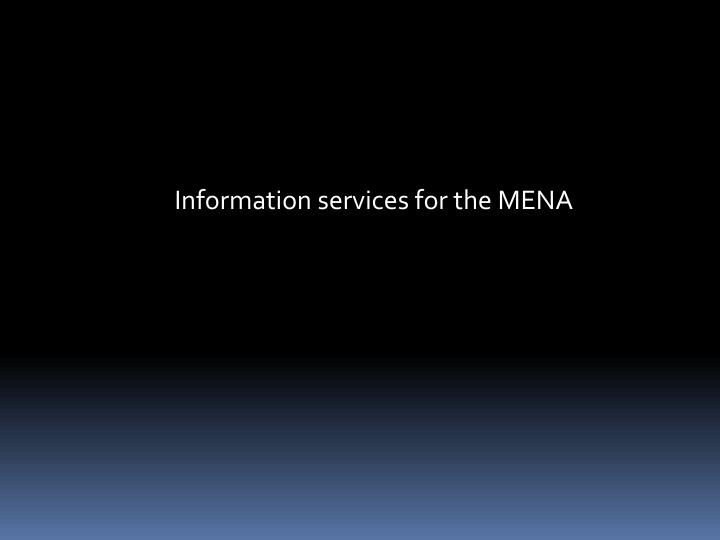 Information services for the MENA