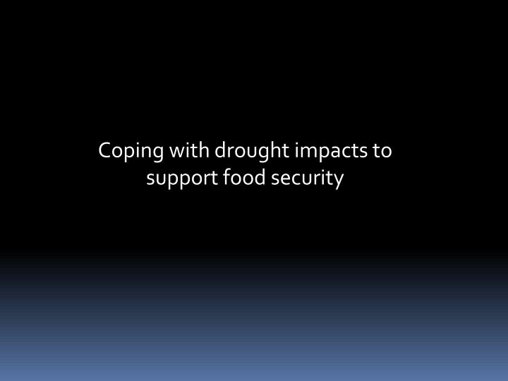 Coping with drought impacts to