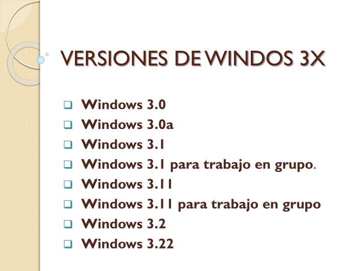 VERSIONES DE WINDOS 3X