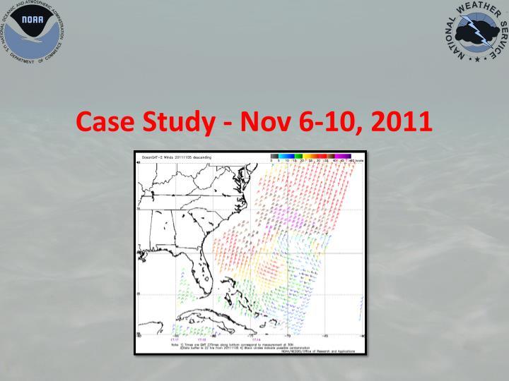 Case Study - Nov 6-10, 2011