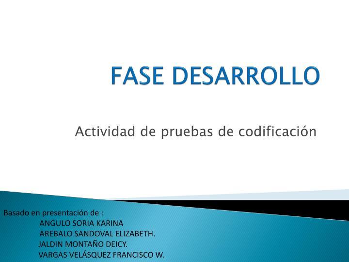 FASE DESARROLLO