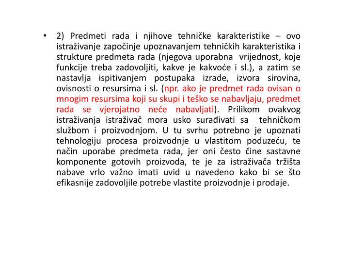 2) Predmeti rada i njihove tehničke karakteristike –