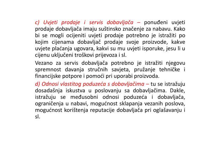c) Uvjeti prodaje i servis dobavljača –