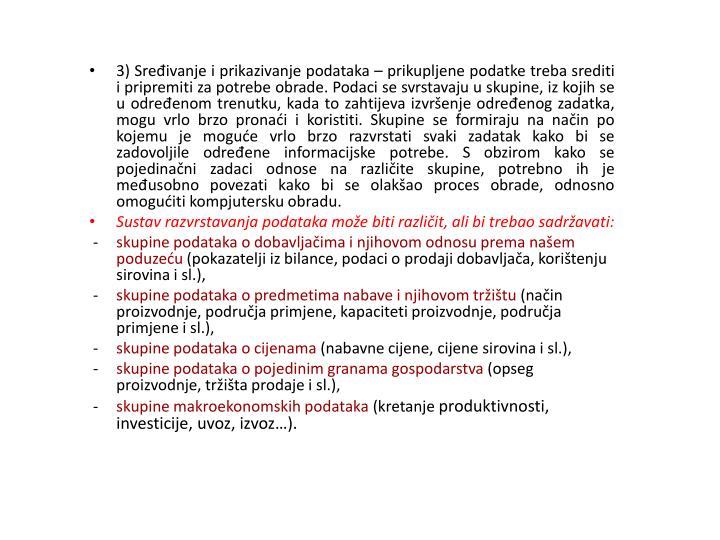 3) Sređivanje i prikazivanje podataka –