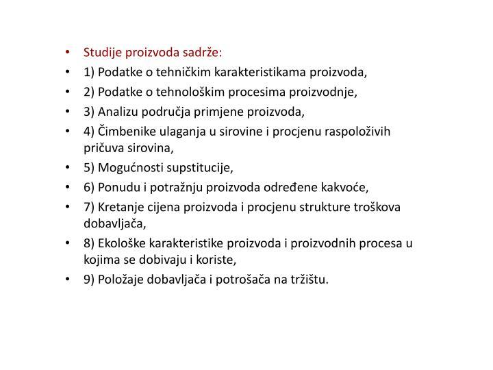 Studije proizvoda sadrže: