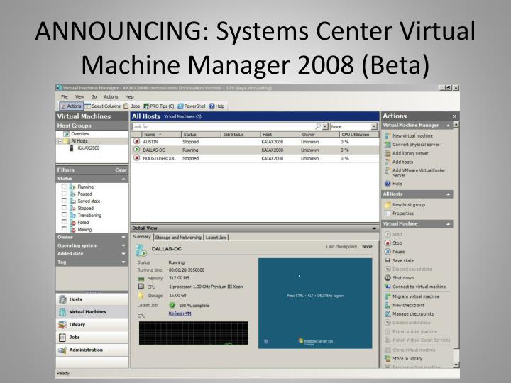 ANNOUNCING: Systems Center Virtual Machine Manager 2008 (Beta)
