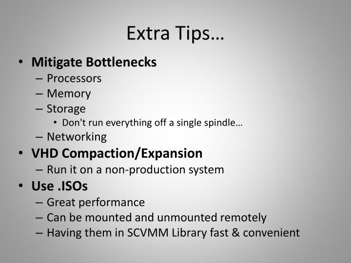 Extra Tips…