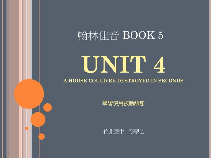 Unit 4 a house could be destroyed in seconds