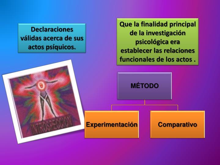 Que la finalidad principal de la investigación psicológica era establecer las relaciones funcionales de los actos .