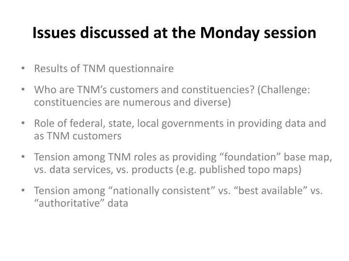 Issues discussed at the Monday session