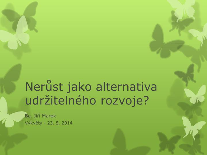 Nerůst jako alternativa udržitelného rozvoje?